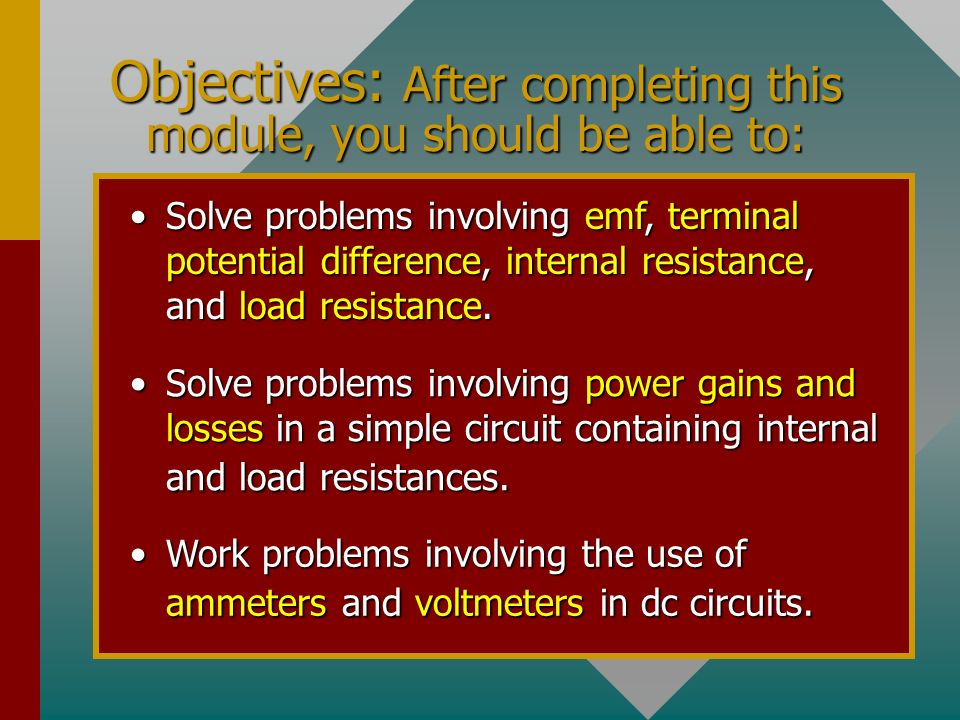 Objectives: After completing this module, you should be able to: