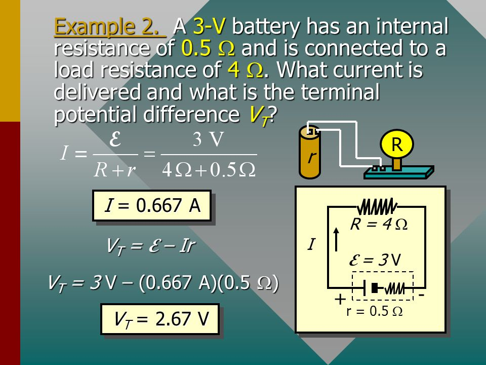 Example 2. A 3-V battery has an internal resistance of 0