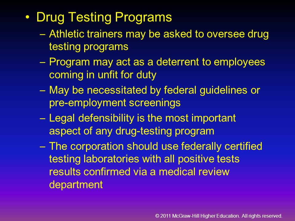 Drug Testing Programs Athletic trainers may be asked to oversee drug testing programs.