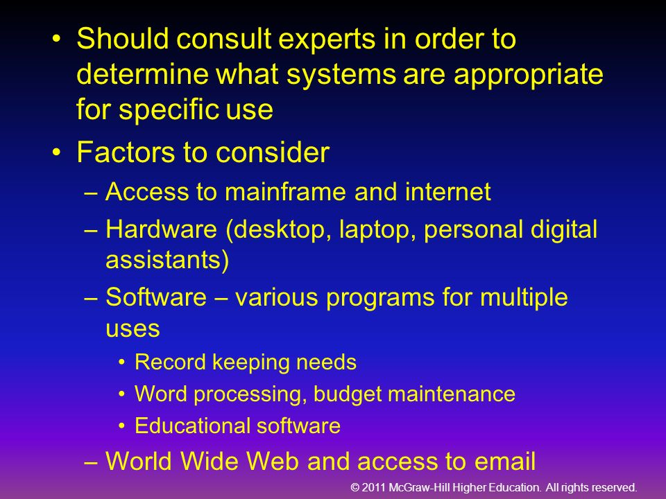 Should consult experts in order to determine what systems are appropriate for specific use