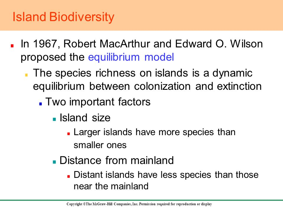 Island Biodiversity In 1967, Robert MacArthur and Edward O. Wilson proposed the equilibrium model.