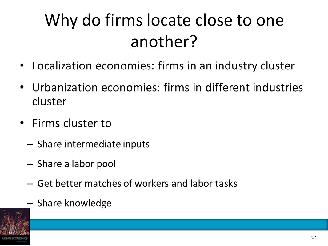 Why do firms locate close to one another