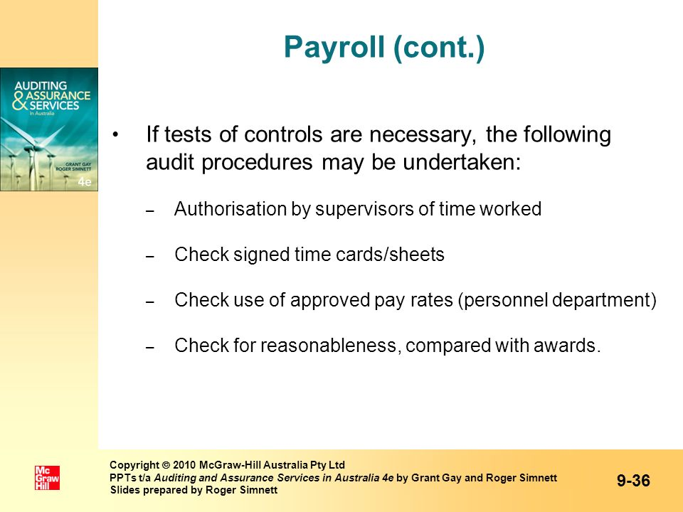 Payroll (cont.) If tests of controls are necessary, the following audit procedures may be undertaken: