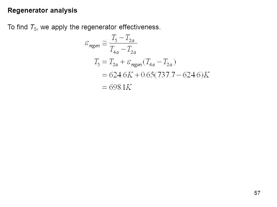 Regenerator analysis To find T5, we apply the regenerator effectiveness.
