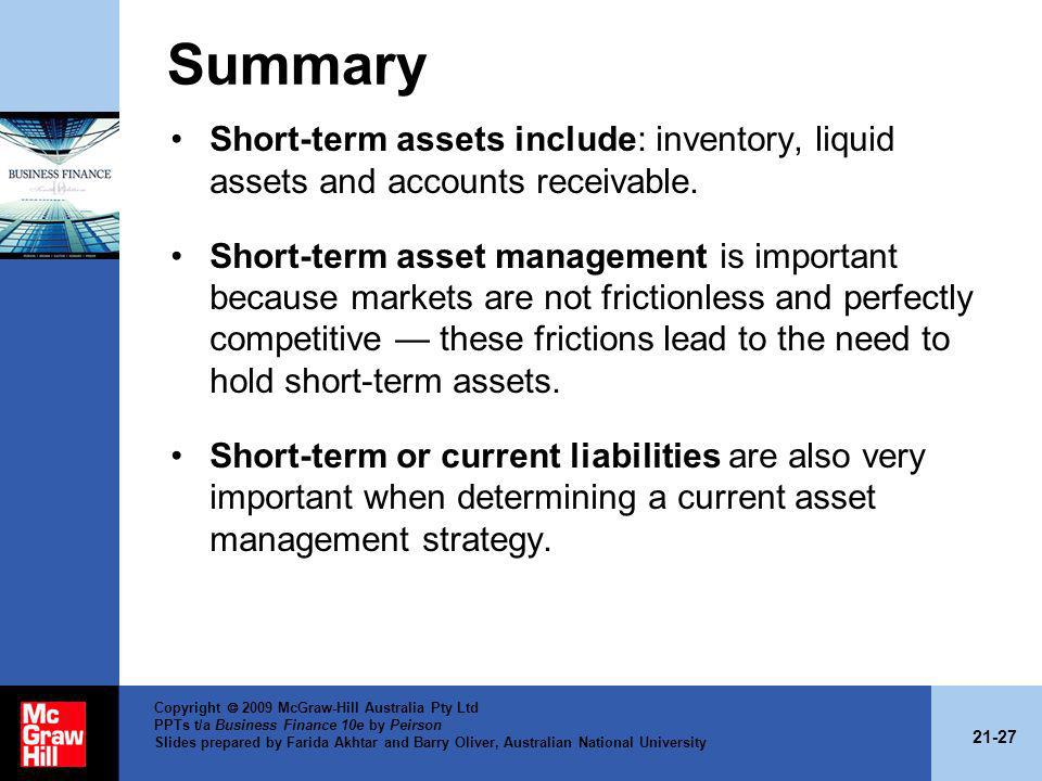Summary Short-term assets include: inventory, liquid assets and accounts receivable.