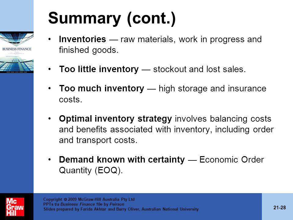 Summary (cont.) Inventories — raw materials, work in progress and finished goods. Too little inventory — stockout and lost sales.