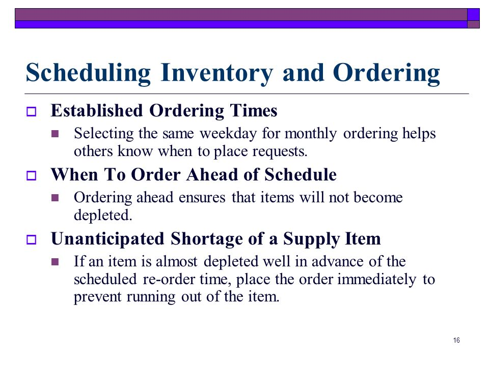 Scheduling Inventory and Ordering