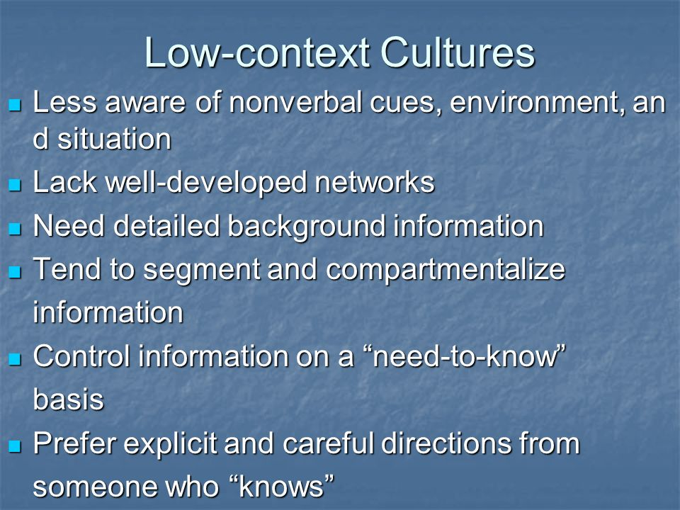 high context and low context communication styles Consequently, the disparate communication styles of high and low-context  business negotiators are often cited as barri ers toward achieving beneficial.
