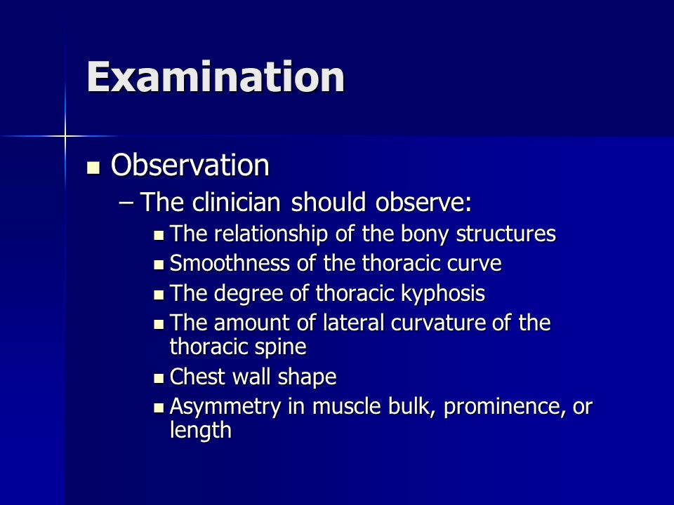 Examination Observation The clinician should observe: