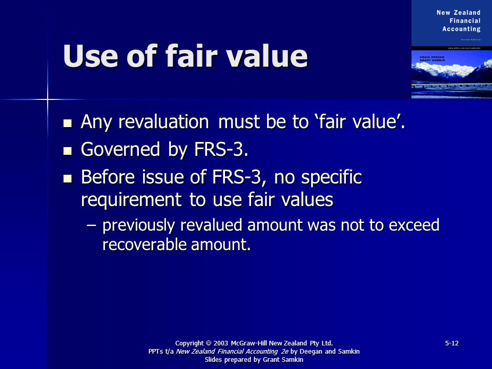 Use of fair value Any revaluation must be to 'fair value'.
