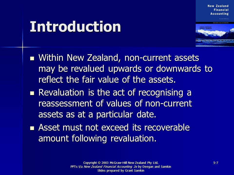Introduction Within New Zealand, non-current assets may be revalued upwards or downwards to reflect the fair value of the assets.