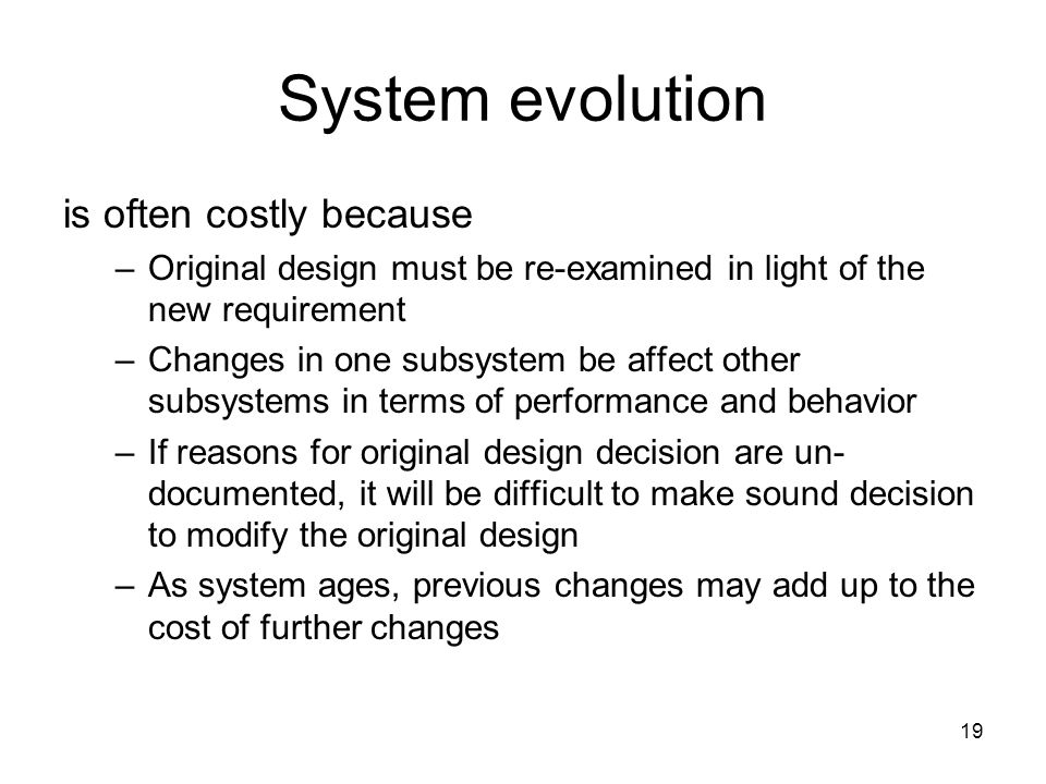 System evolution is often costly because