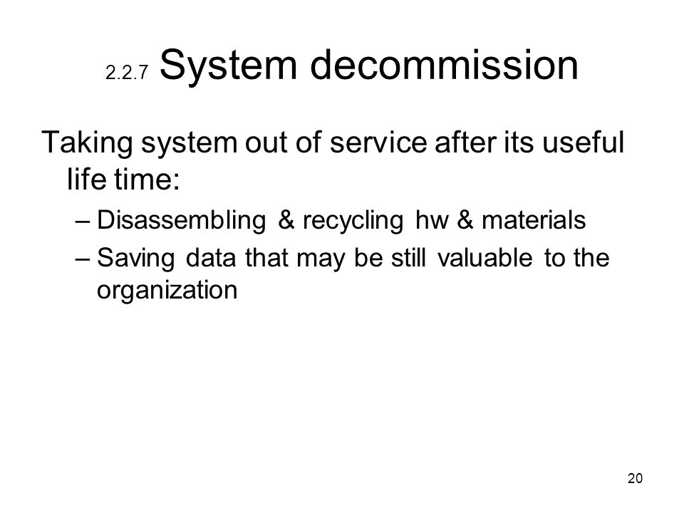 Taking system out of service after its useful life time: