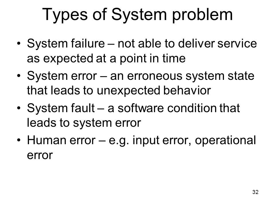 Types of System problem