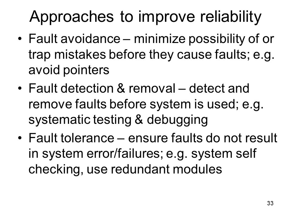 Approaches to improve reliability