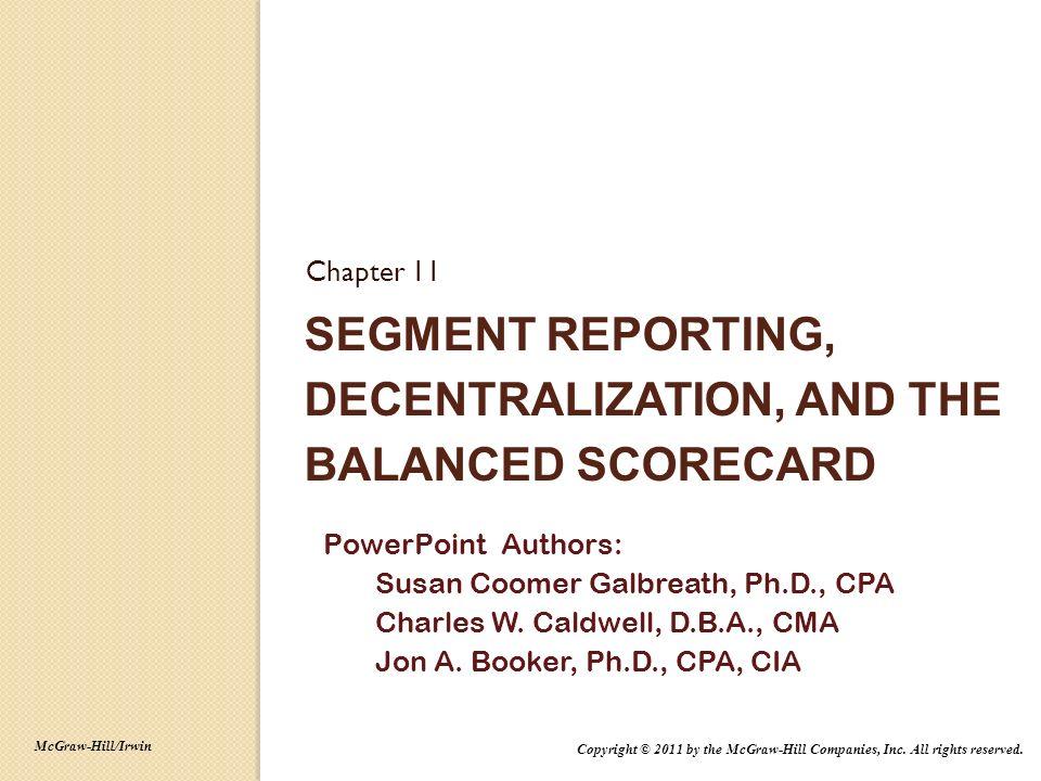 Segment Reporting, Decentralization, and the Balanced Scorecard