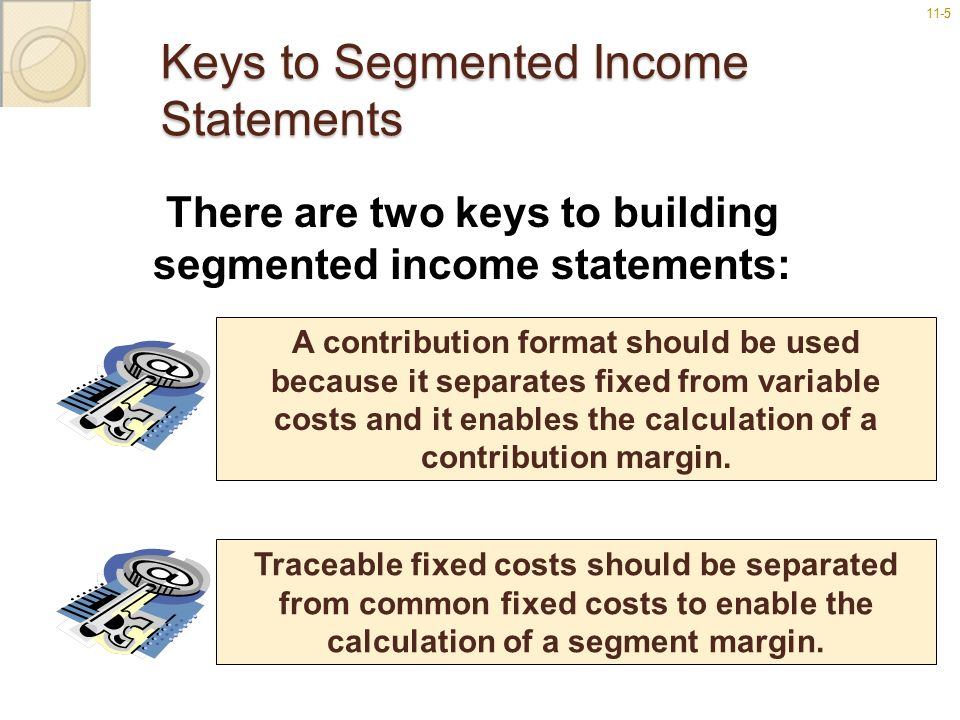 Keys to Segmented Income Statements