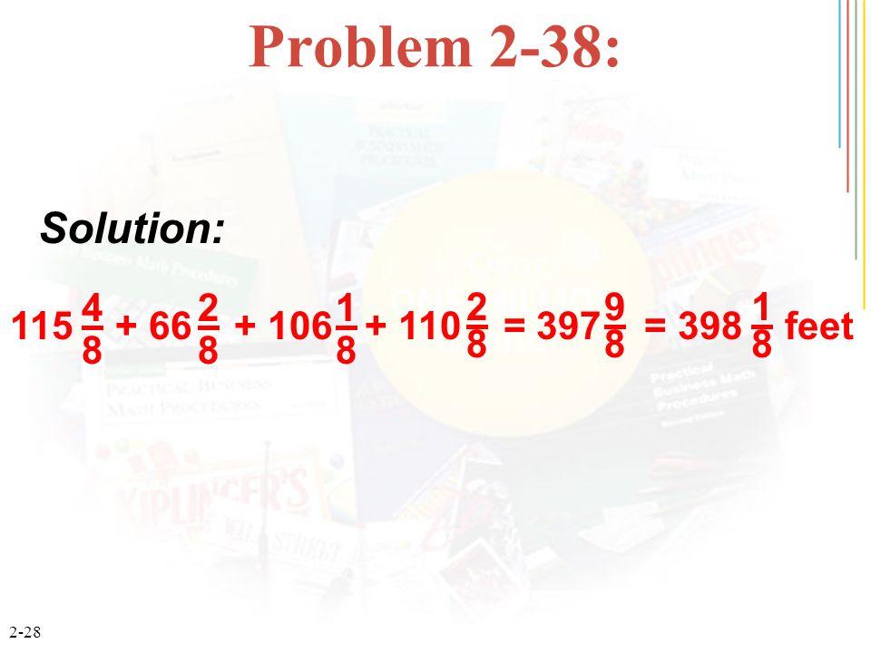 Problem 2-38: Solution: 115 + 66 + 106 + 110 = 397 = 398 feet 4 8 2 1