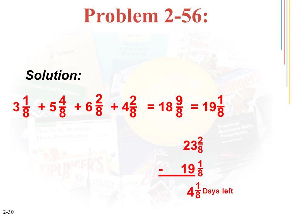Problem 2-56: Solution: 9 8 3 + 5 + 6 + 4 = 18 = 19 1 4 2 - 19 4 2 8 1