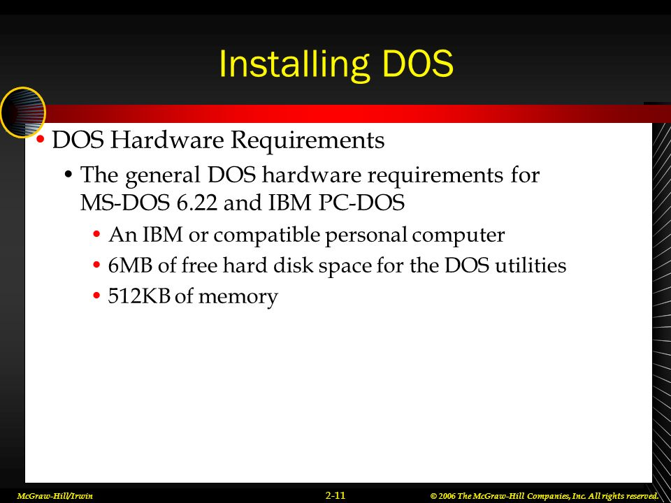 Installing DOS DOS Hardware Requirements