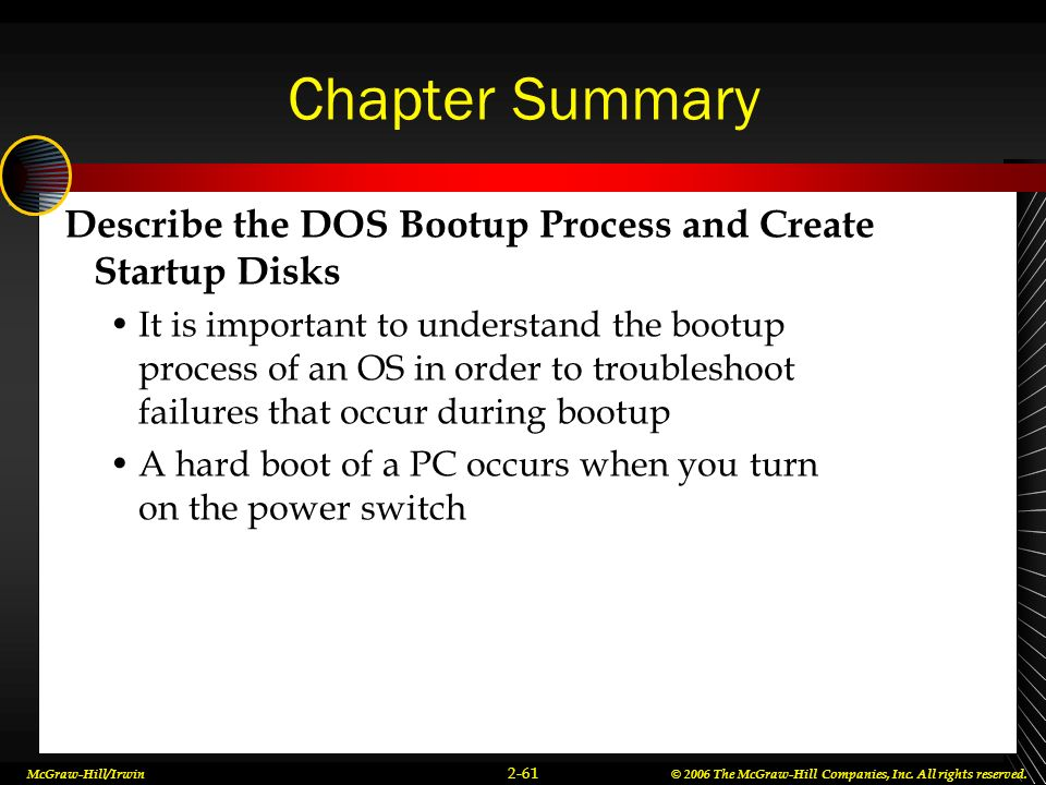 Chapter Summary Describe the DOS Bootup Process and Create Startup Disks.