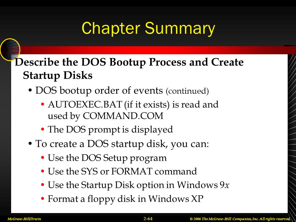 Chapter Summary Describe the DOS Bootup Process and Create Startup Disks. DOS bootup order of events (continued)