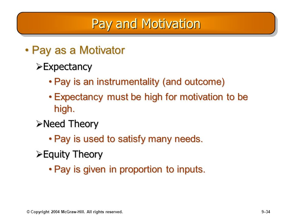 Pay and Motivation Pay as a Motivator Expectancy