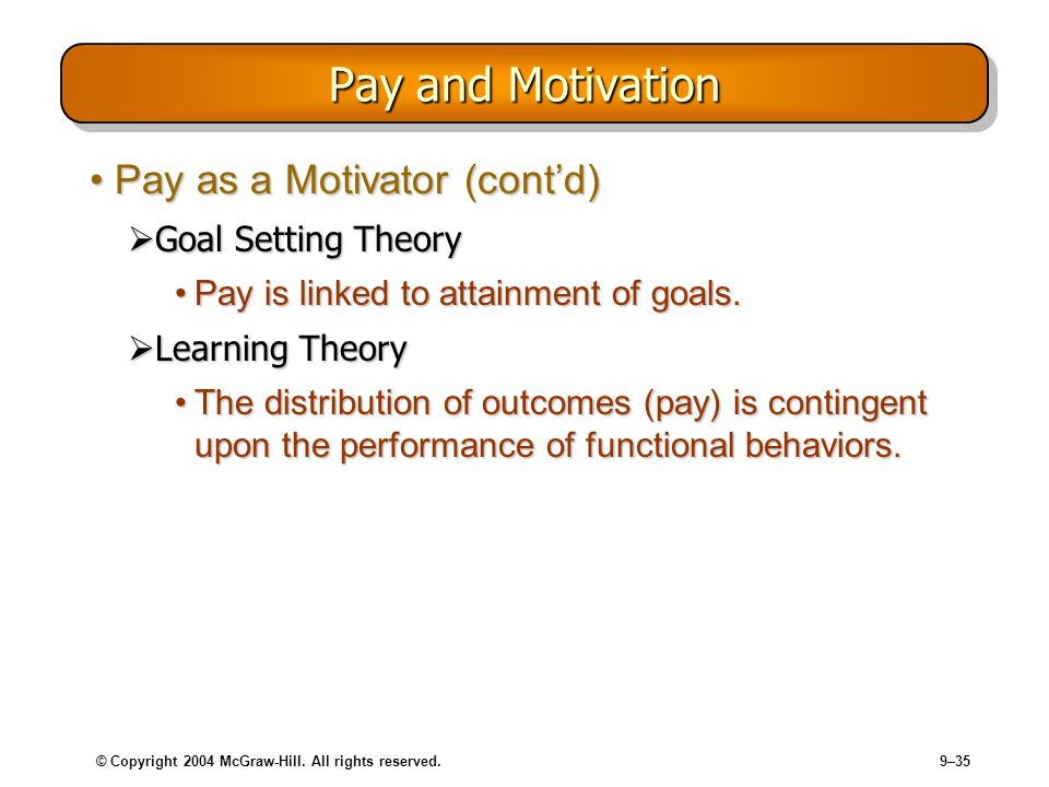Pay and Motivation Pay as a Motivator (cont'd) Goal Setting Theory