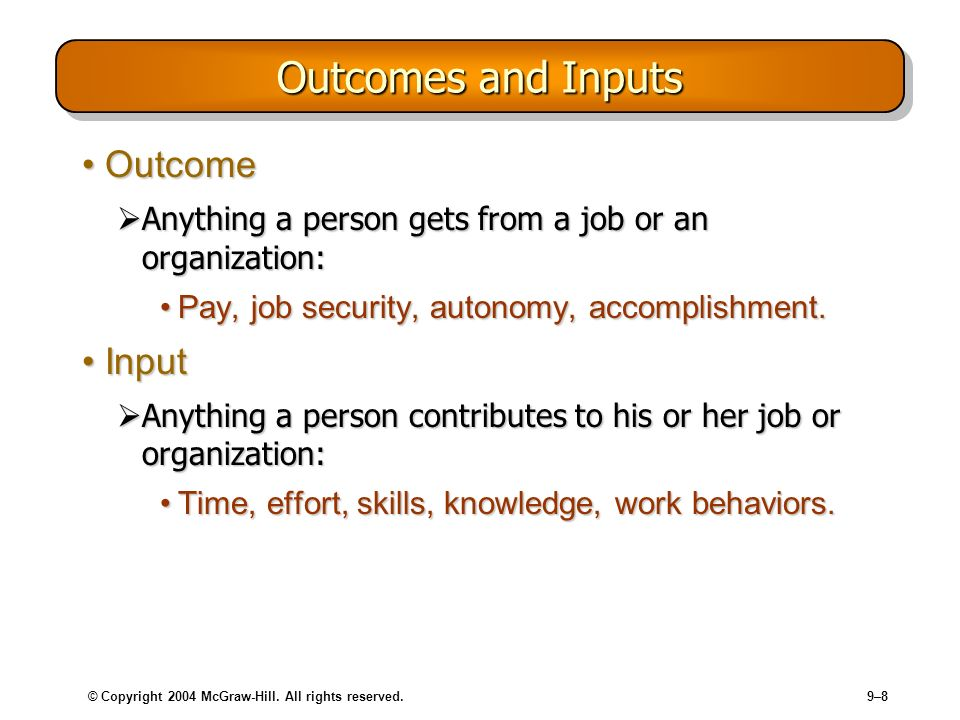 Outcomes and Inputs Outcome Input
