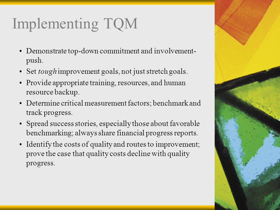 Implementing TQM Demonstrate top-down commitment and involvement-push.