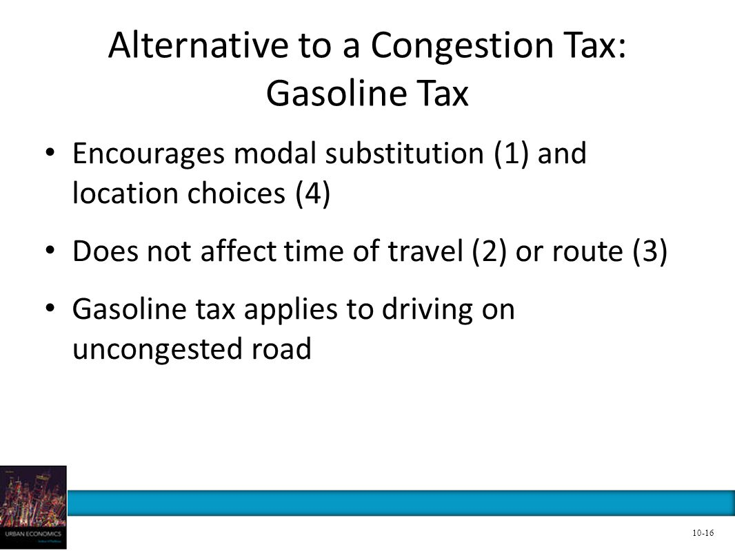Alternative to a Congestion Tax: Gasoline Tax