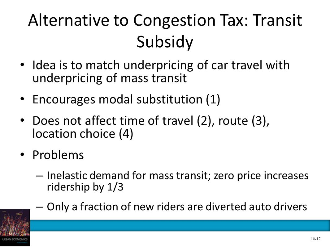 Alternative to Congestion Tax: Transit Subsidy
