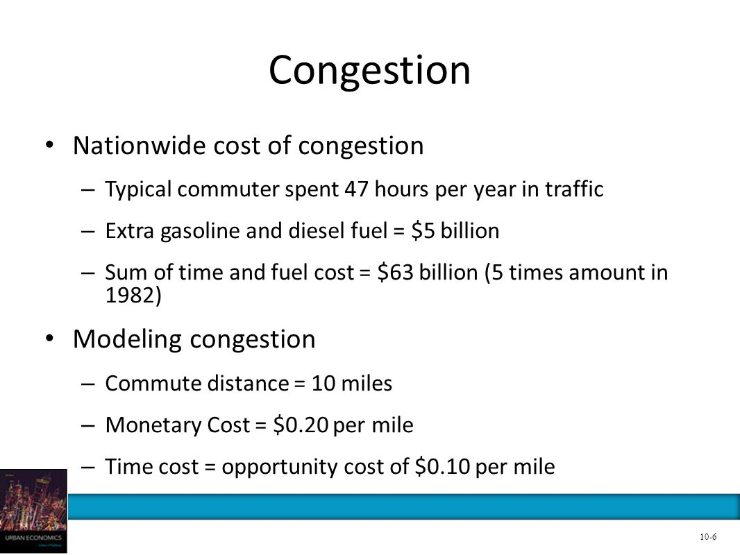 Congestion Nationwide cost of congestion Modeling congestion