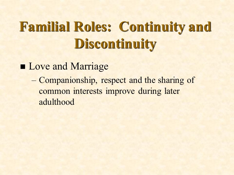 Familial Roles: Continuity and Discontinuity