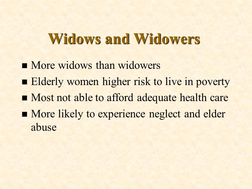 Widows and Widowers More widows than widowers