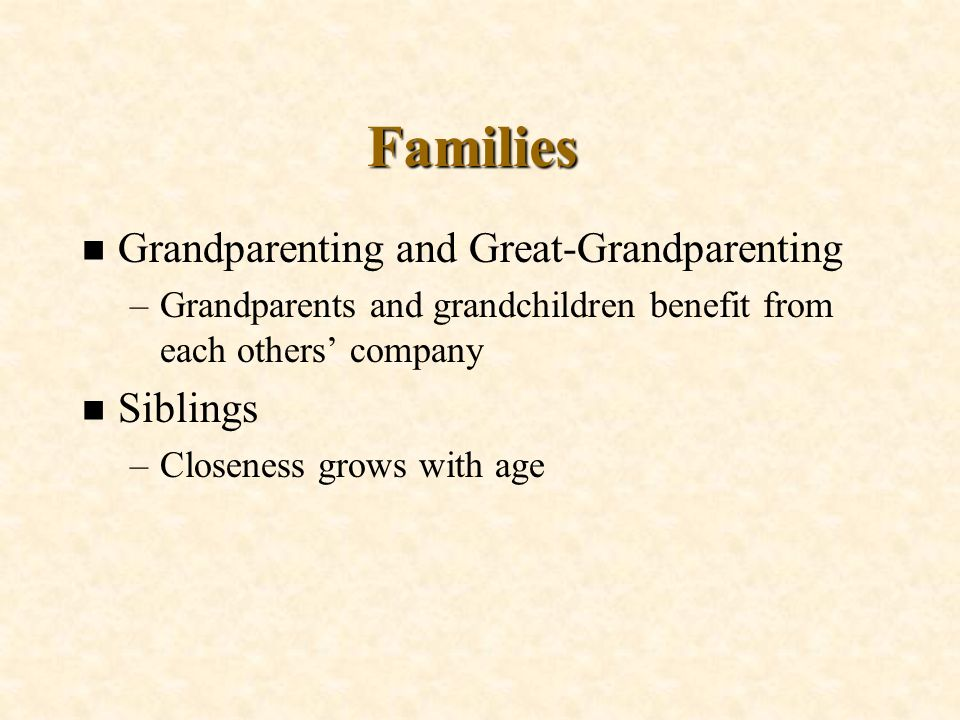Families Grandparenting and Great-Grandparenting Siblings
