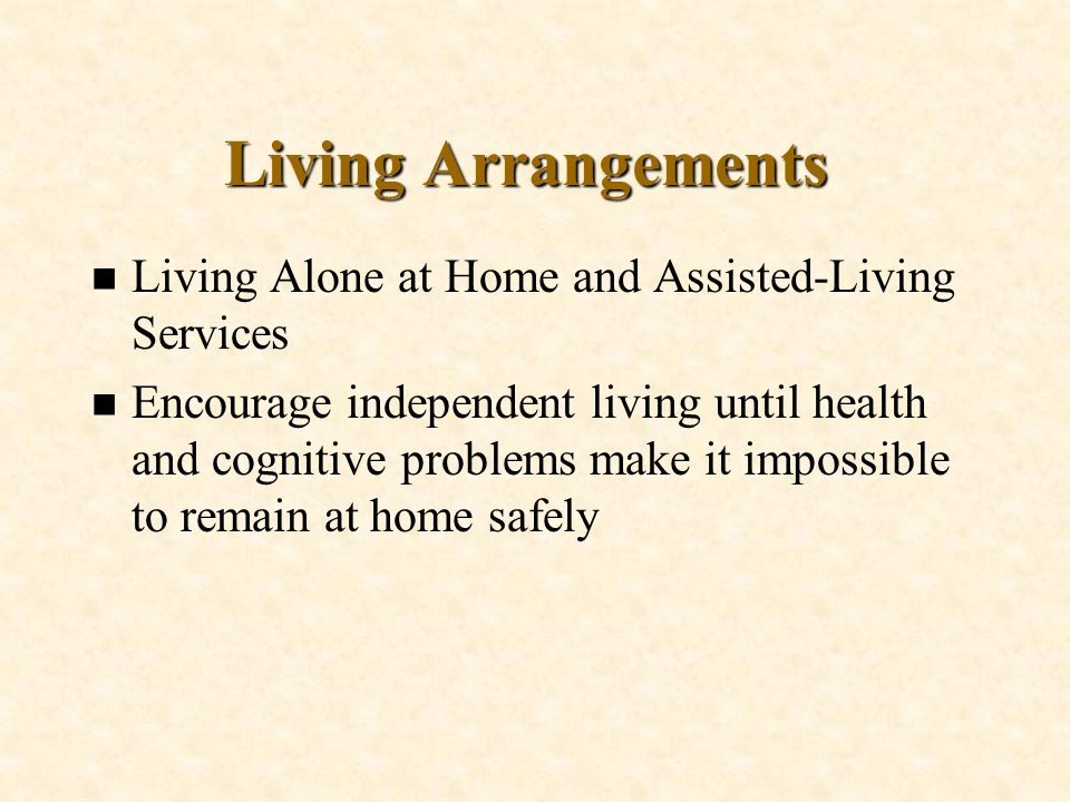 Living Arrangements Living Alone at Home and Assisted-Living Services