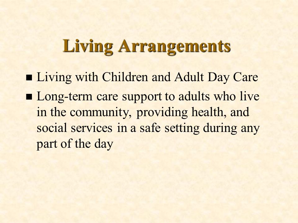 Living Arrangements Living with Children and Adult Day Care