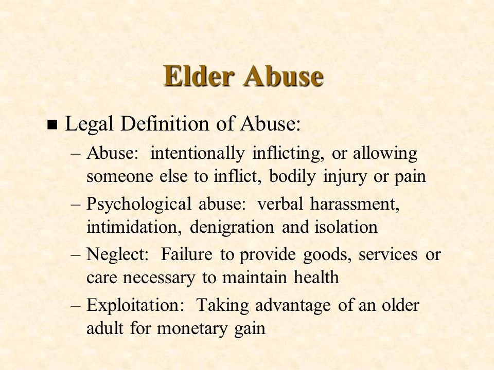 Elder Abuse Legal Definition of Abuse: