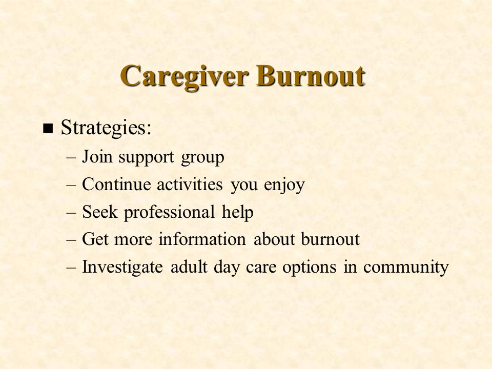 Caregiver Burnout Strategies: Join support group