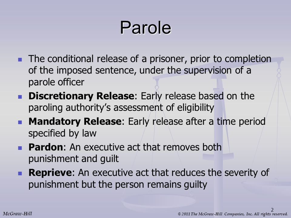 Parole The conditional release of a prisoner, prior to completion of the imposed sentence, under the supervision of a parole officer.