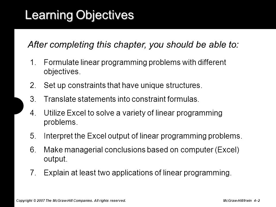 Learning ObjectivesAfter completing this chapter, you should be able to: Formulate linear programming problems with different objectives.