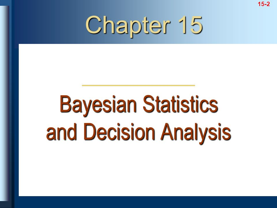 Bayesian Statistics and Decision Analysis
