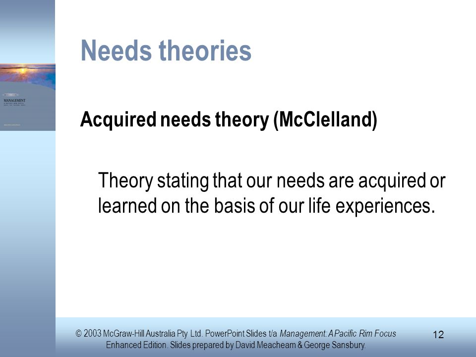 Needs theories Acquired needs theory (McClelland)