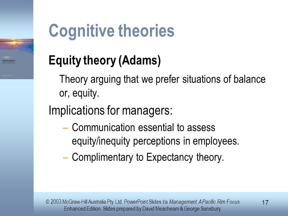 Cognitive theories Equity theory (Adams)