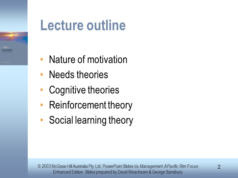 Lecture outline Nature of motivation Needs theories Cognitive theories