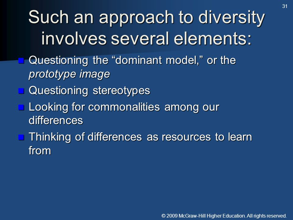 Such an approach to diversity involves several elements: