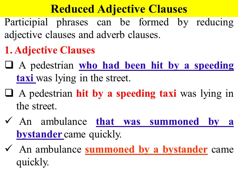reduced relative clauses Reducing relative clauses is difficult to understand review the rules on relative clauses and you'll be able to do this as well it takes lots of practice, so make sure to write down what you learn as you learn online.