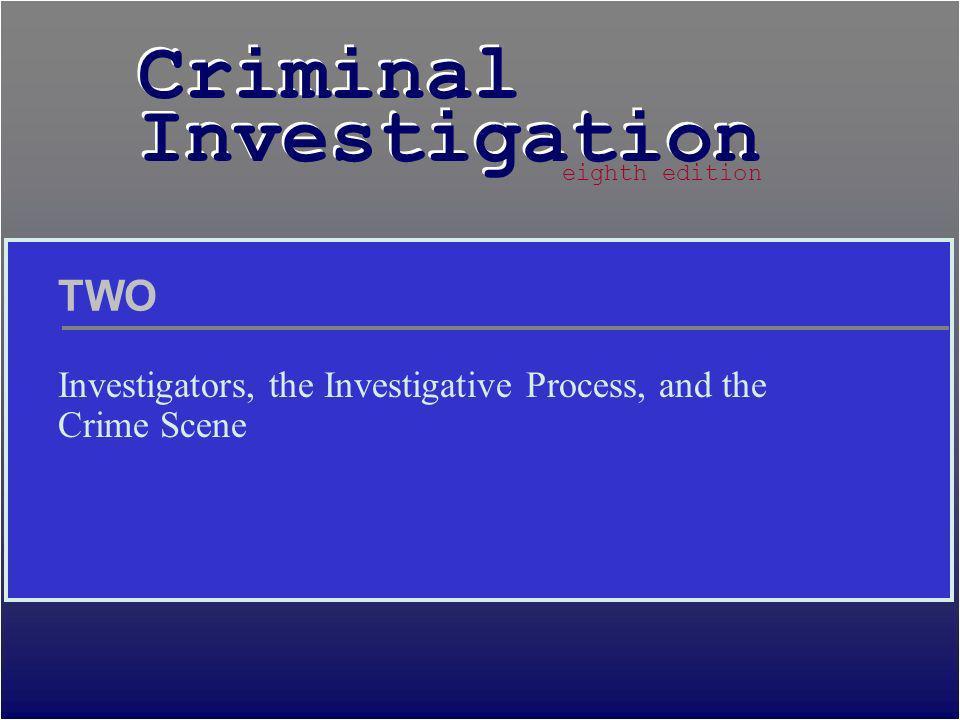 Investigators, the Investigative Process, and the Crime Scene