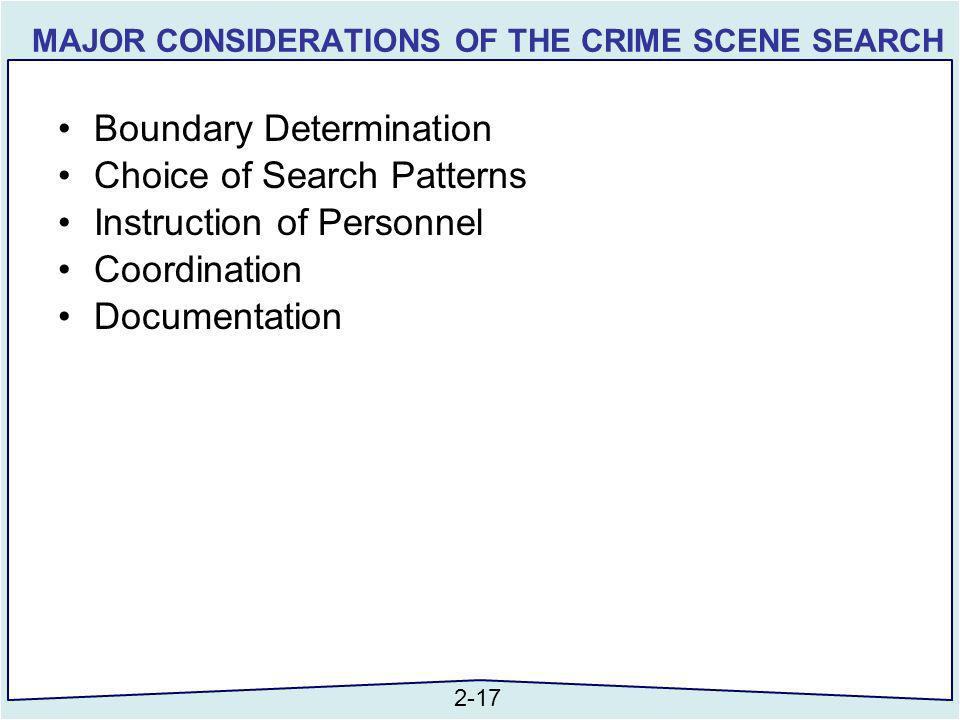 MAJOR CONSIDERATIONS OF THE CRIME SCENE SEARCH